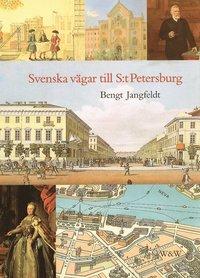 Bokomslag Svenska vägar till S:t Petersburg (kartonnage)
