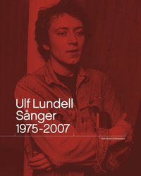 Ulf Lundell. S�nger 1975-2007 Vol 1-2 (inbunden)