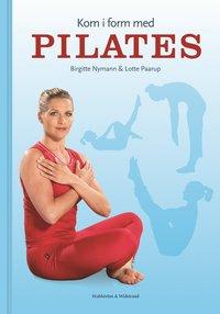 Kom i form med pilates (inbunden)