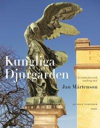 Kungliga Djurg�rden : en kulturhistorisk vandring (inbunden)