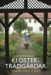 Klosterträdgårdar : himmelska platser på jorden