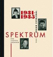 Spektrum : den svenska drömmen – tidskrift och förlag i 1930-talets kultur