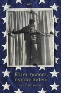 Efter honom, syndafloden : en roman om Jack Keruac (inbunden)