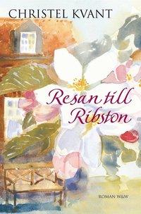 Resan till Ribston (inbunden)