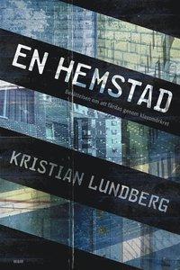 En hemstad: Ber�ttelsen om att f�rdas genom klassm�rkret (e-bok)