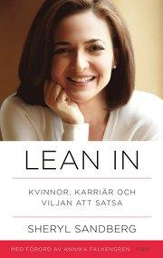 Lean in : kvinnor karriär och viljan att satsa