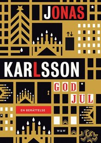 God jul : en ber�ttelse (inbunden)