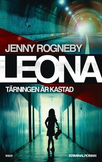 Leona - T�rningen �r kastad : kriminalroman (inbunden)