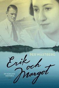 Erik och Margot : en kärlekshistoria (inbunden)