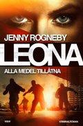 Leona - Alla medel till�tna : kriminalroman