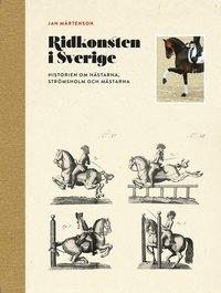 Ridkonsten i Sverige : historien om h�starna, Str�msholm och m�starna (pocket)