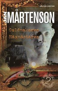 Guldmakaren ; Häxmästaren : Homandeckare i 1700-talsmiljö / Jan Mårtenson
