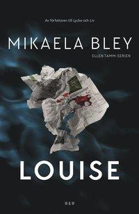 Louise / Mikaela Bley