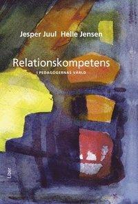 Relationskompetens i pedagogernas v�rld (inbunden)