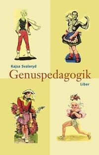 Genuspedagogik - En tanke- och handlingsbok f�r arbete med barn och unga (h�ftad)