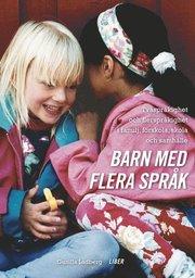 Barn med flera språk – Tvåspråkighet och flerspråkighet i familj förskola skola och samhälle