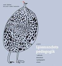 Lyssnandets pedagogik (h�ftad)