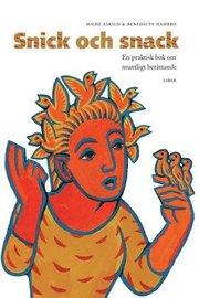 Snick och Snack – En praktisk bok om muntligt berättande