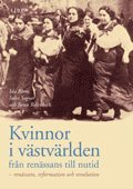 Kvinnor i västvärlden från renässans till nutid – renässans reformation och revolution