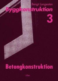Byggkonstruktion 3 Betongkonstruktion (h�ftad)
