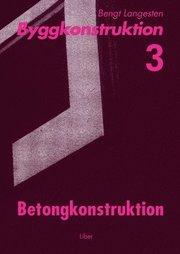 Byggkonstruktion 3 Betongkonstruktion