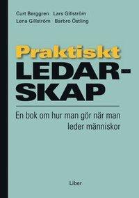 Praktiskt ledarskap : en bok om hur man g�r n�r man leder m�nniskor (h�ftad)
