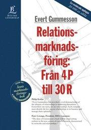 Relationsmarknadsföring : Från 4 P Till 30 R