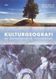 Kulturgeografi – En ämnesteoretisk introduktion
