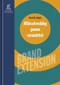Aff�rsutveckling genom varum�rket - Brand Extension (h�ftad)