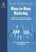Many-to-Many Marketing - Fr�n One-to-One till Many-to-Many i n�tverksekonomins marknadsf�ring (h�ftad)