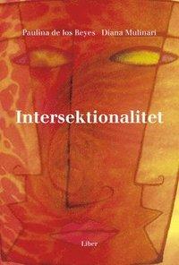 Intersektionalitet - Kritiska reflektioner �ver (o)j�mlikhetens landskap (h�ftad)