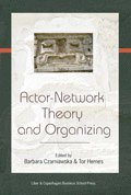 Actor Network Theory and Organizing (h�ftad)
