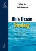 Blue Ocean Strategy - Skapa nya marknader utan konkurrens (inbunden)