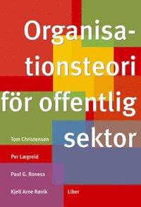 Organisationsteori f�r offentlig sektor (h�ftad)