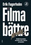 Filma bättre – Handbok för journalister informatörer lärare reklamare och konstnärer m DVD