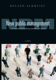 New Public Management – om kunkurrensutsättning kontrakt och kontroll