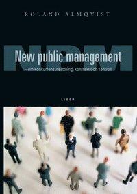 New Public Management - om kunkurrensuts�ttning, kontrakt och kontroll (inbunden)