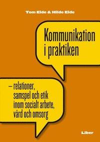 Kommunikation i praktiken (h�ftad)