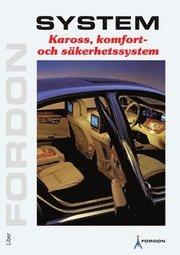 Kaross komfort och säkerhetssystem