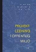 Projektledning i offentlig milj� (h�ftad)
