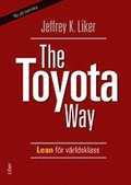 The Toyota Way: - Lean f�r v�rldsklass