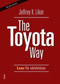 The Toyota Way - Lean f�r v�rldsklass (inbunden)
