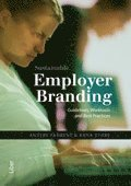 Employer Branding - Guidelines, Worktools and Best Practices (h�ftad)