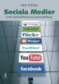 Sociala Medier - Gratis marknadsf�ring och opinionsbildning (h�ftad)