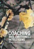 Coaching med emotionell intelligens : b�ttre prestationer f�r ledare, coacher och individer (inbunden)