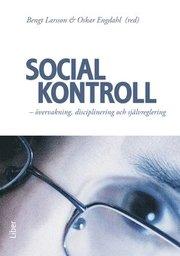 Social kontroll : övervakning disciplinering och självregerling