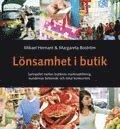 L�nsamhet i butik : samspelet mellan butikens marknadsf�ring, kundernas beteende och lokal kunkurrens (h�ftad)