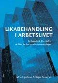 Likabehandling i arbetslivet : en handbok f�r chefer: s� f�ljer du den nya diskrimineringslagen (h�ftad)