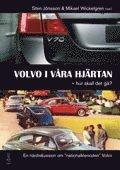 Volvo i våra hjärtan – hur skall det gå? : en närdiskussion om nationalklenoden Volvo
