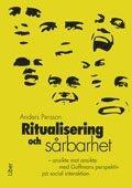 Ritualisering och sårbarhet – ansikte mot ansikte med Goffmans perspektiv på social interaktion